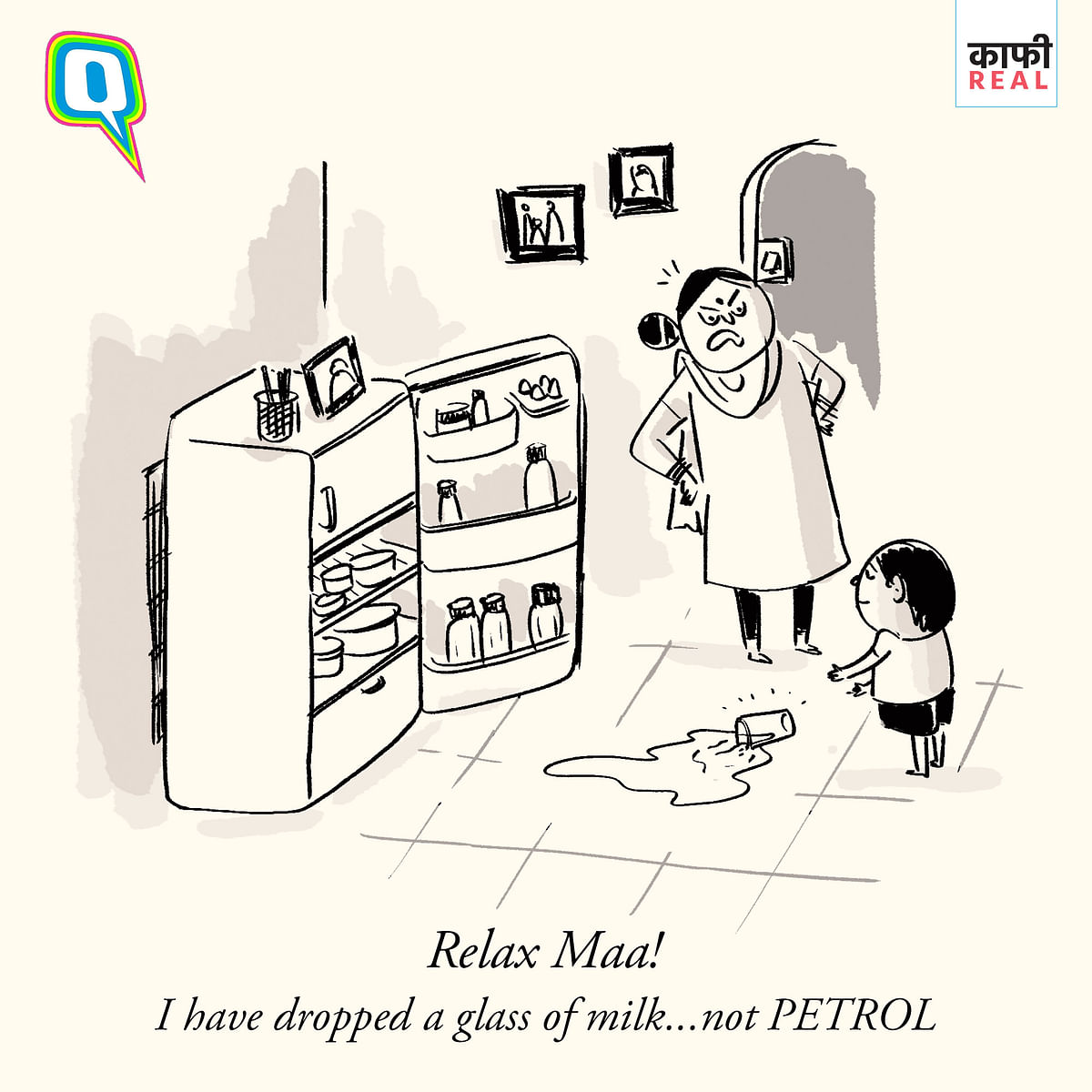 Compared to rising petrol prices, guess it's not so bad if your child drops a little milk, is it?