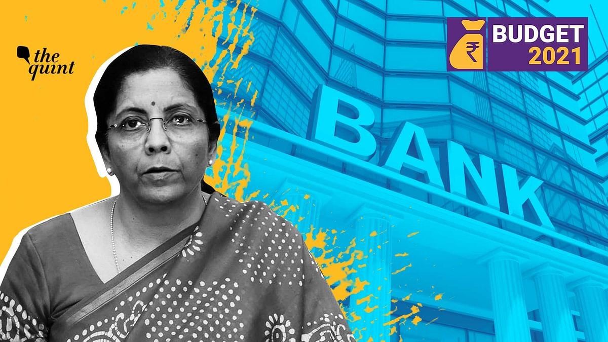 While Sitharaman said, these would be two banks, she did not specify what the two banks will be.