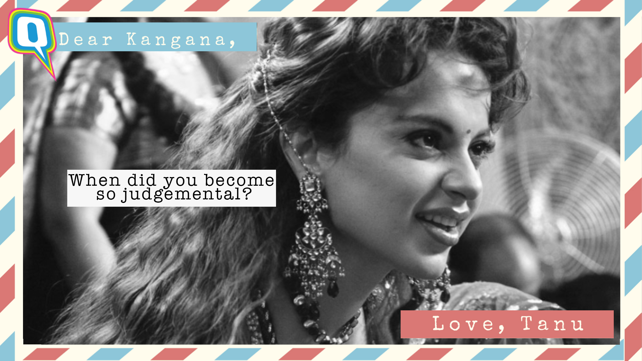 Dear Kangana, I Miss the Person I Met Ten Years Ago... Love, Tanu - The Quint