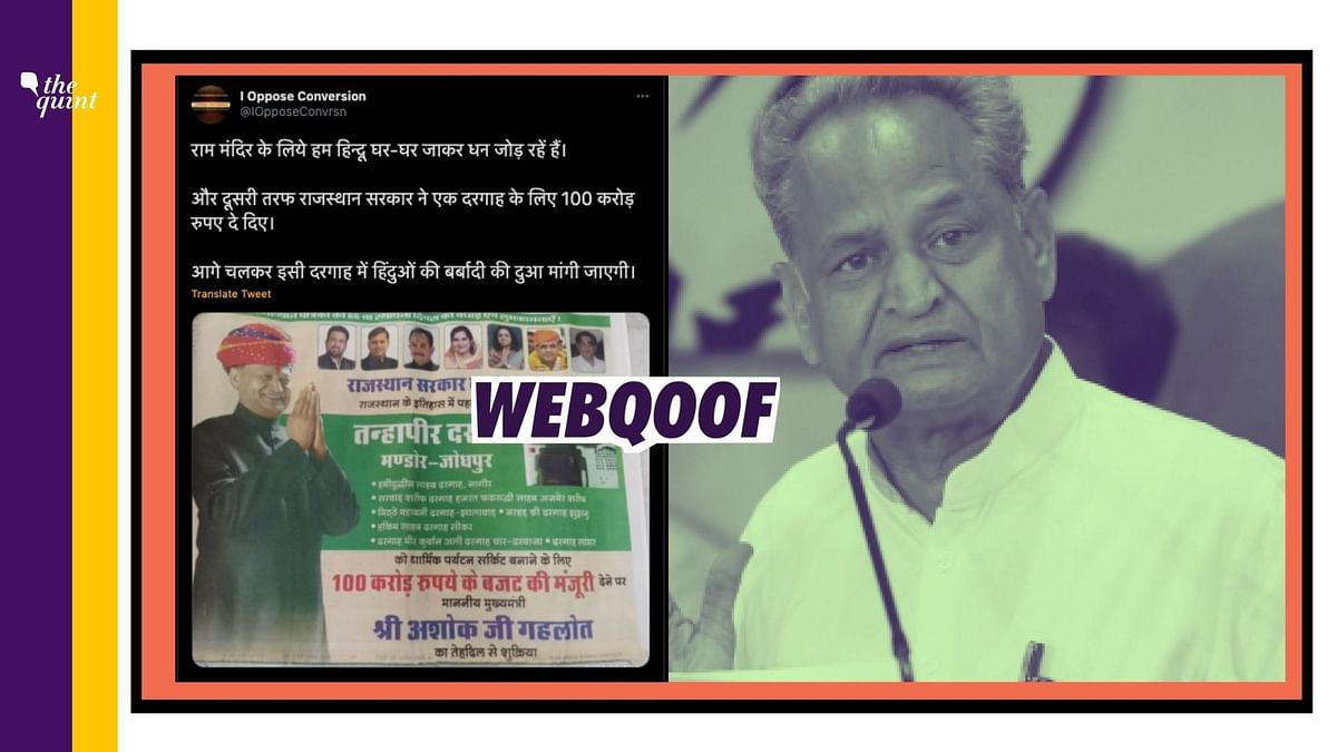 """Several people on the internet claimed that Rajasthan <a href=""""https://www.thequint.com/topic/cm-ashok-gehlot"""">Chief Minister Ashok Gehlot</a> had allocated Rs 100 crore to a dargah in the state."""