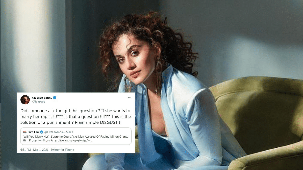 Taapsee criticizes the 'will you marry her' comment made by CJI to rape accused