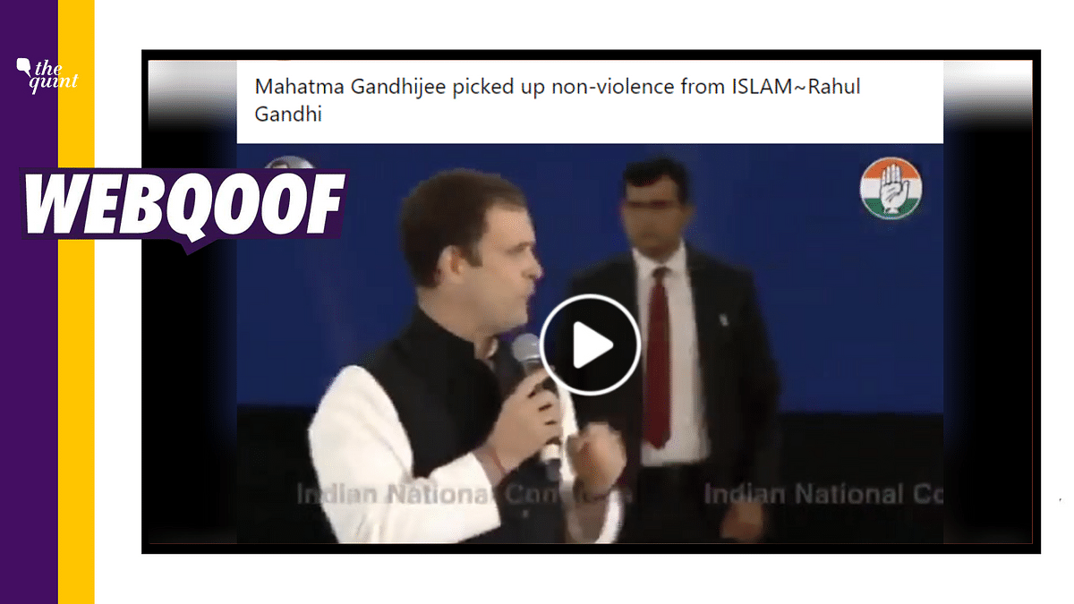 Rahul Didn't Say Mahatma  Picked up Non-Violence From Islam Alone