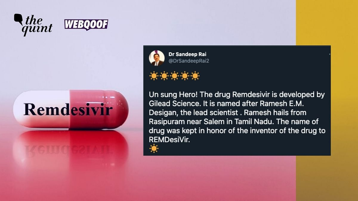 A viral message on social media claims that antiviral drug Remdesivir has been named after an Indian scientist named Ramesh EM Desigan from Tamil Nadu.
