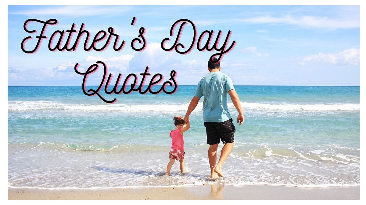 Here's a List of 20 Best Father's Day Quotes for Your Dad