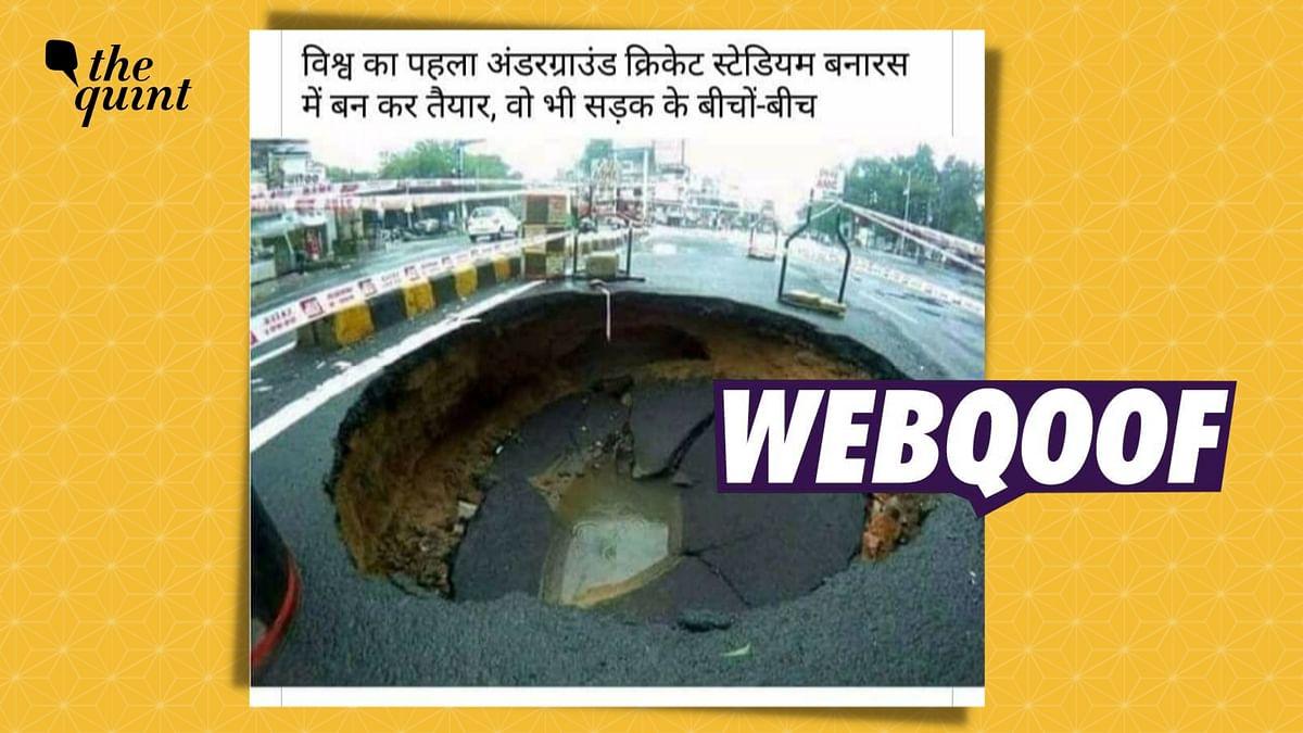 "<div class=""paragraphs""><p>The claim says that the sinkhole photo is from Varanasi, Uttar Pradesh.&nbsp;</p></div>"