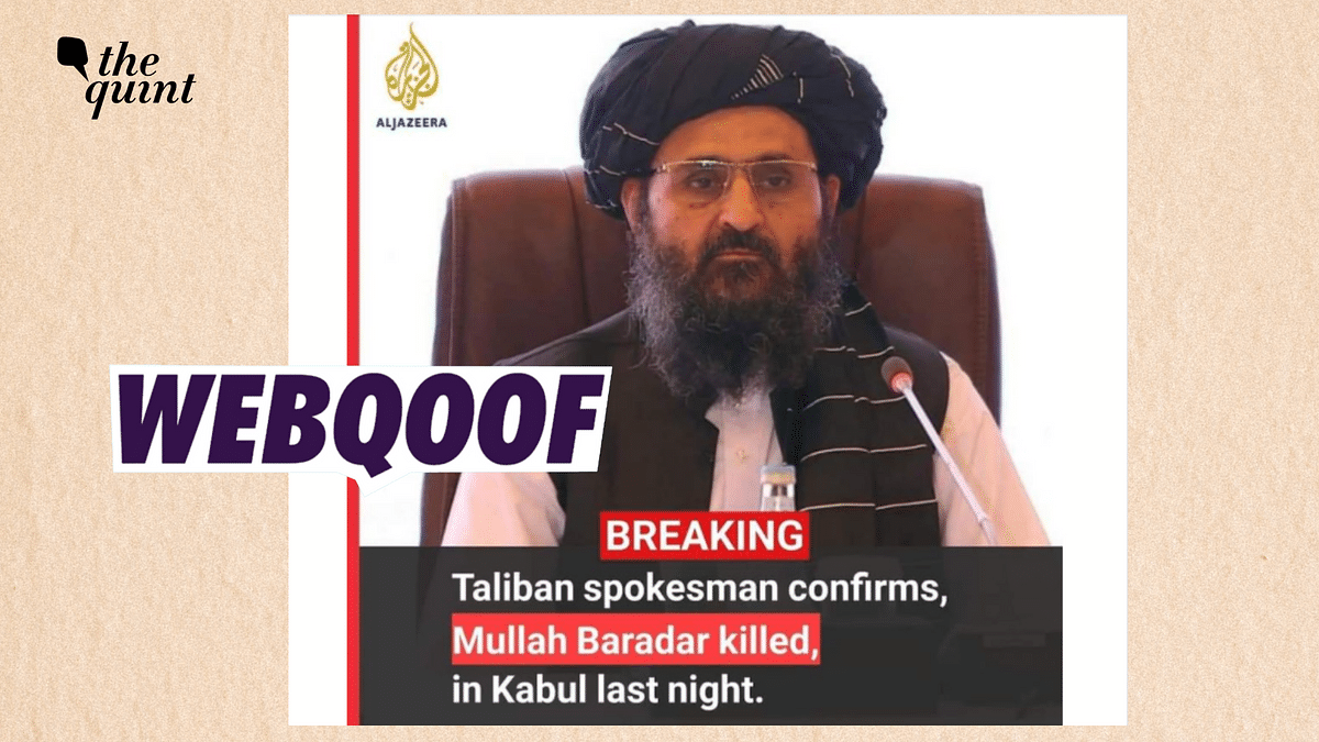 "<div class=""paragraphs""><p>Fact-Check | News organisation <em>Al Jazeera</em> didn't publish any report stating that Deputy Prime Minister of Afghanistan Mullah Abdul Ghani Baradar was killed.</p></div>"