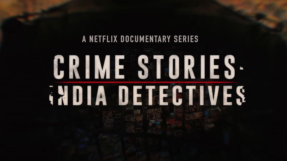 "<div class=""paragraphs""><p>Netflix's&nbsp;<em>Crime Stories: India Detectives&nbsp;</em>follows Bengaluru police's investigation of cases.</p></div>"