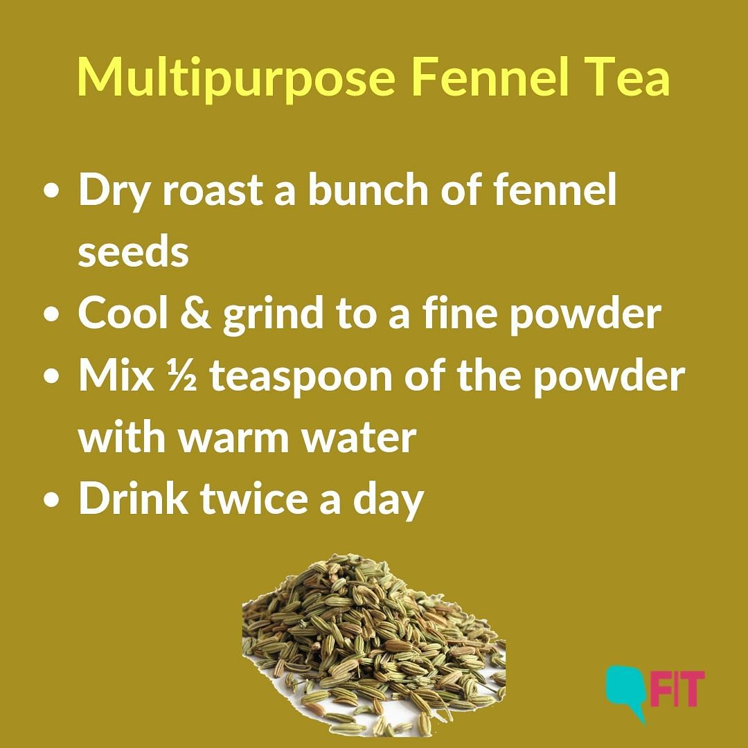 Fennel tea also eases a sore throat and cough.