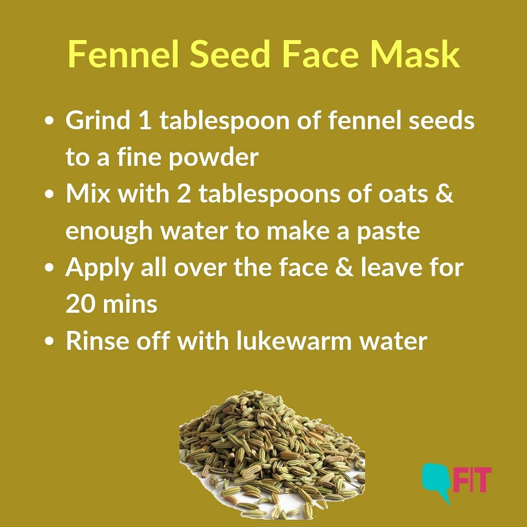 Fennel face mask eases any irritation, redness or itchiness.