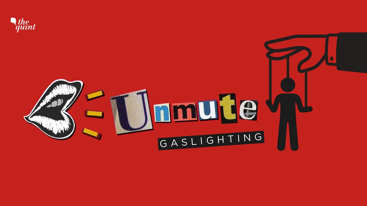 In this episode of Unmute, two women who were muted by gaslighting in their personal relationships speak out about their experiences.