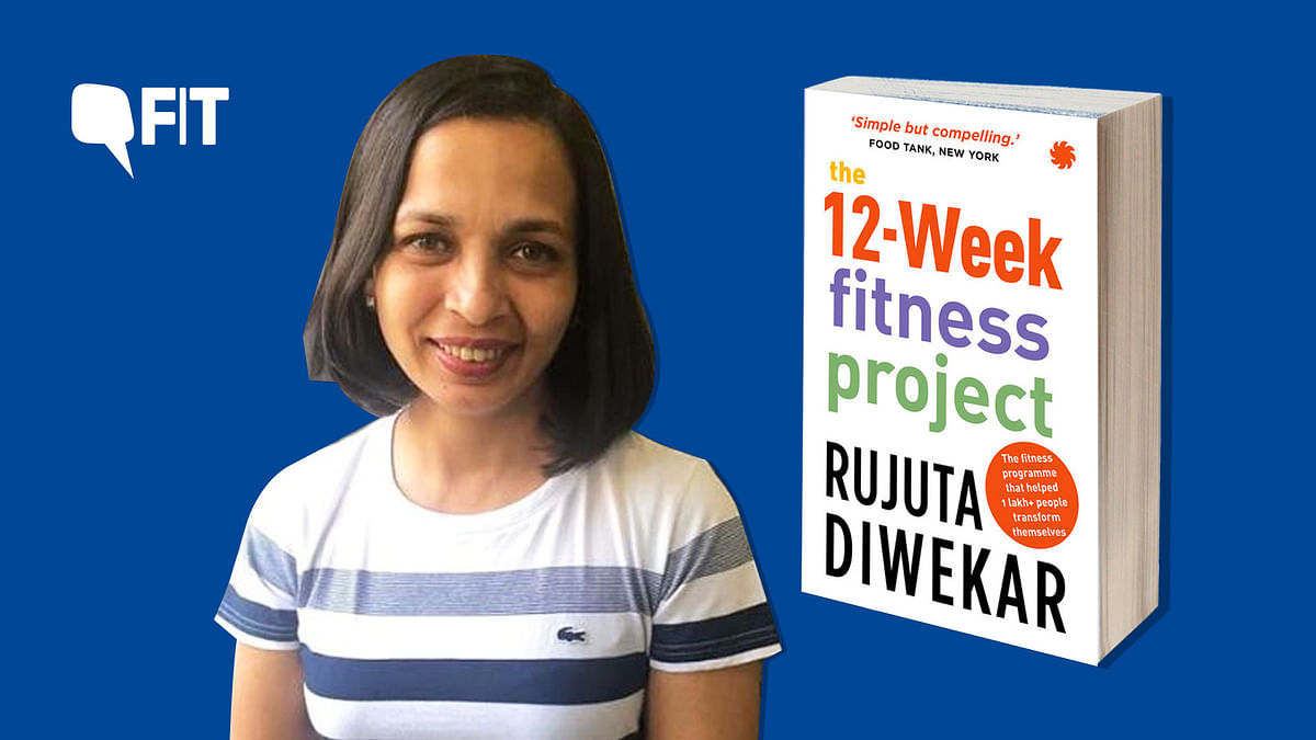 Rujuta Diwekar's book 'The 12-Week Fitness Project' is published by Juggernaut Books.