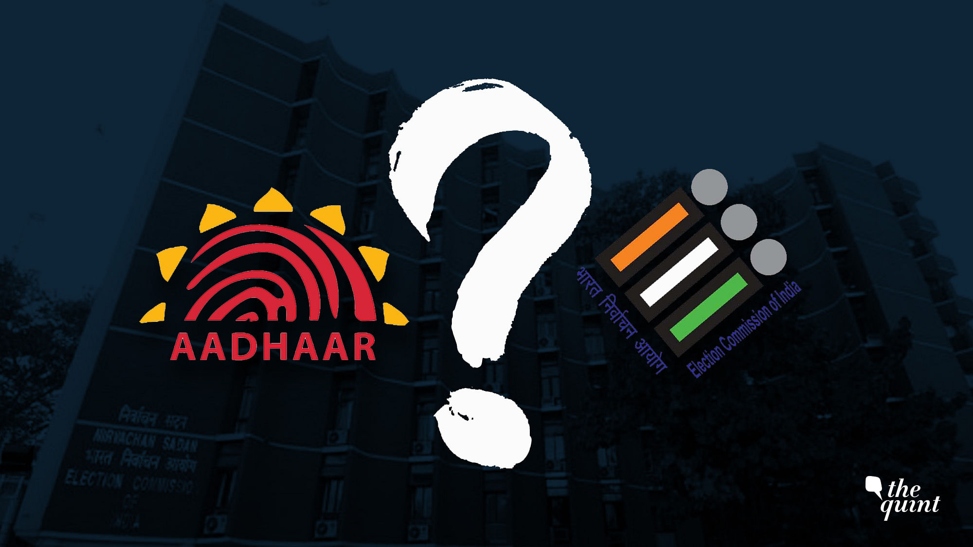 Aadhaar-Voter ID Linking: 9 Urgent Questions That the Election Commission  Needs to Answer